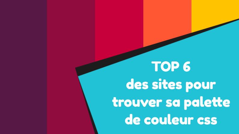 TOP 6 des sites pour trouver sa palette de couleur css